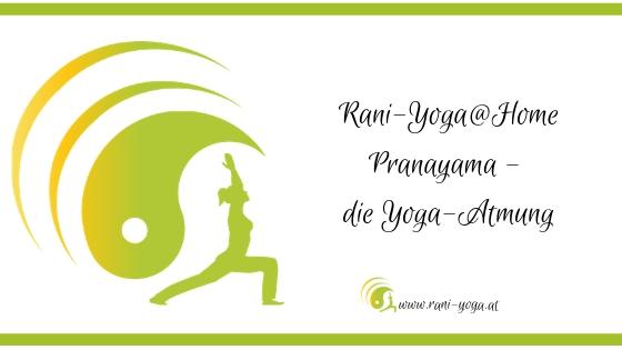 Gedanken über Yoga (2) Yoga-Atmung & Pranayama