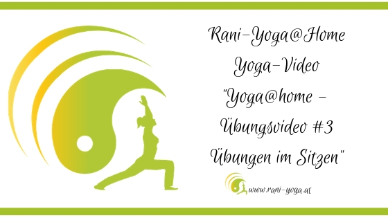 Yoga@home – Rani-Yogapraxis – Übungsvideo 3