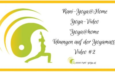 Yoga@home – Rani-Yogapraxis – Übungsvideo 2