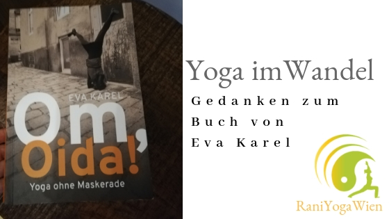 "Buchrezension ""Om, Oida!"" Yoga ohne Maskerade von Eva Karel – Yoga im Wandel"