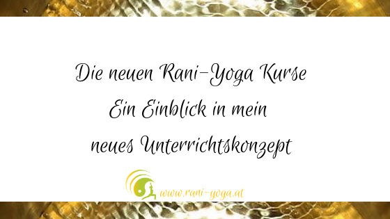 Die neuen Rani-Yoga Kurse