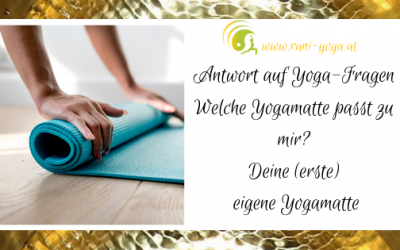 Yoga-Fragen – Welche Yogamatte passt zu mir? Deine (erste) eigene Yogamatte