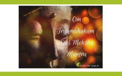 Yoga & Mantra – Om Tryambhakam – Das Schutzmantra