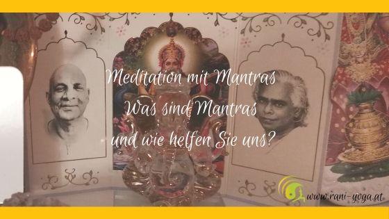Was sind Mantras und wie helfen Sie uns