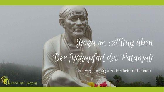Yoga im Alltag üben – Der Yogapfad des Patañjali