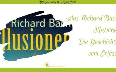 Aus Richard Bach – Illusionen – Die Geschichte vom Erlöser