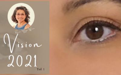Vision 2021 – Teil 1