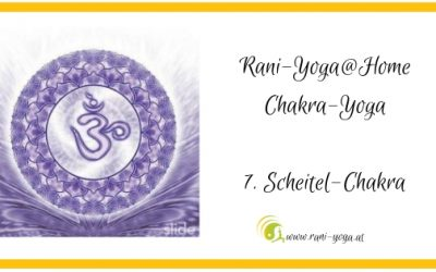 7. Chakra-Yoga – Sahasrāra oder Kronenchakra