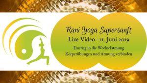 Rani Yoga Supersanft Yoga für Glücksgefühle