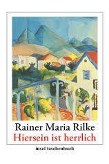 Rainer Maria Rilke – Erhebendes über den Tod