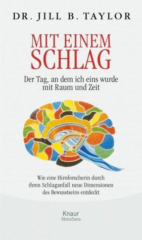 """Buchrezension – """"Mit einem Schlag"""" – Dr. Jill B. Taylor, MensSana Verlag"""